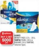 Always  Infinity Pads (13's - 18's) - Tampax Pearl (18's) or Radiant (16's) Tampons