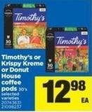 Timothy's Or Krispy Kreme Or Donut House Coffee PODS - 30's