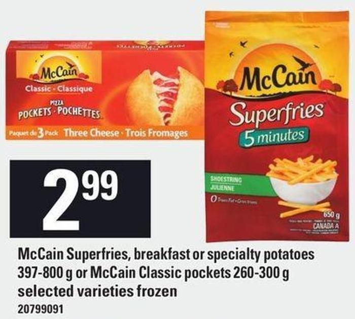 Mccain Superfries - Breakfast Or Specialty Potatoes 397-800 G Or Mccain Classic Pockets 260-300 G