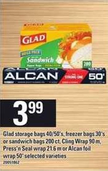 Glad Storage Bags 40/50's - Freezer Bags 30's Or Sandwich Bags 200 Ct - Cling Wrap 90 M - Press'n Seal Wrap 21.6 M Or Alcan Foil Wrap 50'