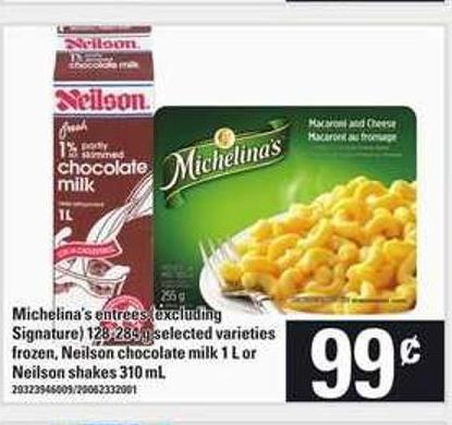 Michelina's Entrées - 128-284 g - Neilson Chocolate Milk - 1 L Or Neilson Shakes - 310 Ml