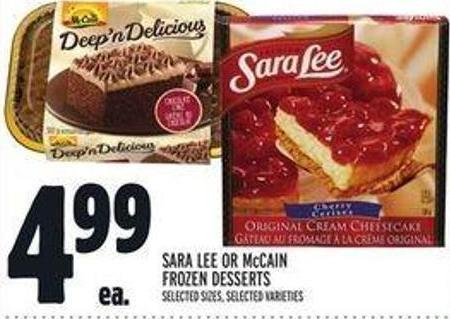 Sara Lee or Mccain Frozen Desserts