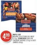Maple Leaf Natural Selections Deli Meat (175g) - Schneiders Grill'em Cheddar Sausage (375g) or Juicy Jumbos (450g)