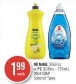 No Name (950ml) or PC (638ml - 739ml) Dish Soap