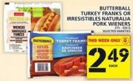 Butterball Turkey Franks Or Irresistibles Naturalia Pork Wieners