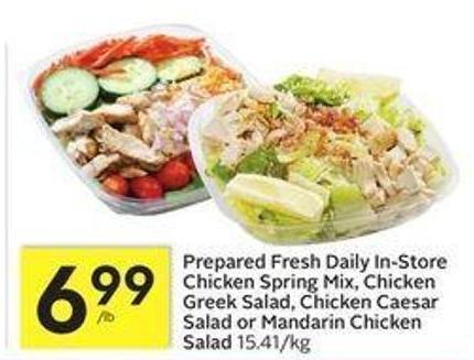 Prepared Fresh Daily In-store Chicken Spring Mix - Chicken Greek Salad - Chicken Caesar Salad or Mandarin Chicken Salad