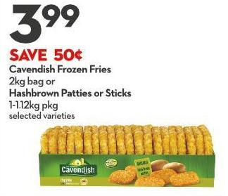 Cavendish Frozen Fries 2kg Bag or Hashbrown Patties or Sticks 1-1.12kg Pkg