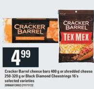 Cracker Barrel Cheese Bars 400 G Or Shredded Cheese 250-320 G Or Black Diamond Cheestrings 16's
