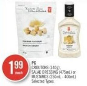 PC Croutons (140g) - Salad Dressing (475ml) or Mustards (250ml - 400ml)
