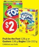 Fruit By The Foot 128 g or Gushers 138 g Bugles 156-213 g