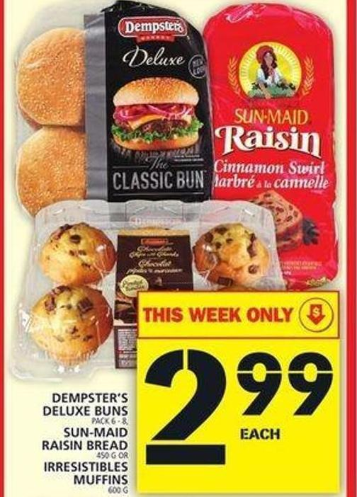 Dempster's Deluxe Buns Or Sun-maid Raisin Bread Or Irresistibles Muffins