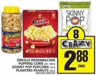 Orville Redenbacher Popping Corn Or Popping Corn Or Skinny Pop Popcorn Planters Peanuts
