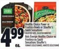 Healthy Choice Power Or Frontera Bowls Or Stouffer's Sauté Sensations