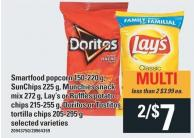 Smartfood Popcorn 150-220 G - Sunchips 225 G - Munchies Snack Mix 272 G - Lay's Or Ruffles Potato Chips 215-255 G - Doritos Or Tostitos Tortilla Chips 205-295 G