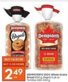 Dempster's 100% Whole Grains Bread 600 g - Bagels 6 Pk or Tortillas 240-340 g
