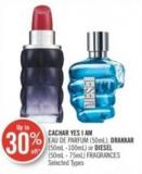 Cachar Yes I Am (50ml) - Drakkar (50ml -100ml) or Diesel (50ml - 75ml) Fragrances