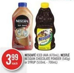 Nescafé Iced Java (470ml) - Nestlé  Nesquik Chocolate Powder (540g) or Syrup (510ml - 700ml)