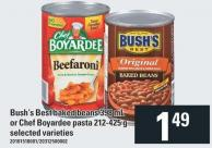 Bush's Best Baked Beans - 398 mL Or Chef Boyardee Pasta - 212-425 g