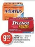 Tylenol (16's - 100's) or Motrin (45's - 90's) Pain Relief Products
