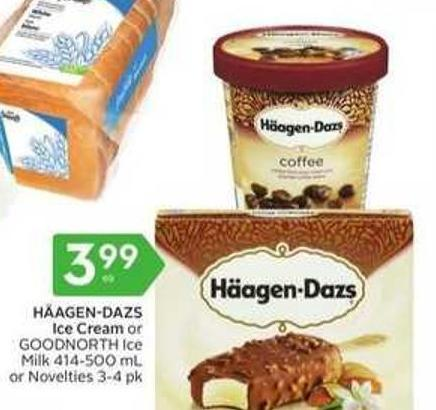 Häagen-dazs Ice Cream or Goodnorth Ice Milk 414-500 mL or Novelties 3-4 Pk