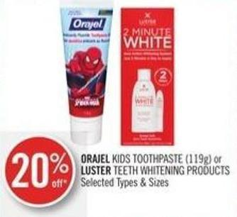 Orajel Kids Toothpaste (119g) or Luster Teeth Whitening Products