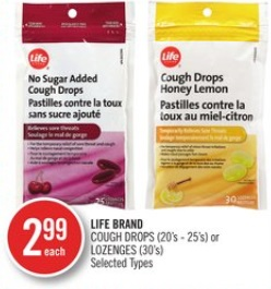 LIFE BRAND COUGH DROPS (20's - 25's) or LOZENGES (30's)