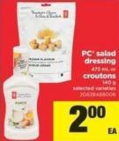 PC Salad Dressing 475 Ml Or Croutons 140 g