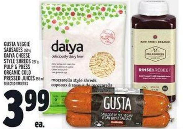 Gusta Veggie Sausages 350 g Daiya Cheese Style Shreds 227 g Pulp & Press Organic Cold Pressed Juices 355 ml