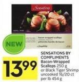 Sensations By Compliments Bacon-wrapped Scallops 250 g or Black Tiger Shrimp Uncooked 16/20 Ct Per Lb 454 g