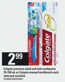 Colgate Premium Adult And Kids Toothpaste - 70-150 mL or Colgate Manual Toothbrush