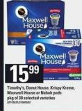 Timothy's - Donut House - Krispy Kreme - Maxwell House Or Nabob PODS - Pkg Of 30