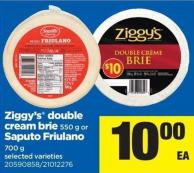 Ziggy's Double Cream Brie - 550 G Or Saputo Friulano - 700 G