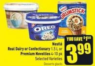 Nestlé Real Dairy or Confectionary 1.5 L or Premium Novelties 4-10 Pk Selected Varieties