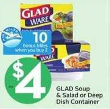 Glad Soup & Salad or Deep Dish Container - 10 Air Miles Bonus Miles