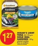 Ocean's Light Tuna 85/170 g or Gold Seal Sardines 125 g