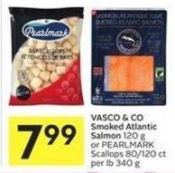 Smoked Atlantic Salmon 120 g or Pearlmark Scallops 80/120 Ct Per Lb 340 g