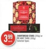 Shortbread Stars (200g) or PC Mint Thins (300g)