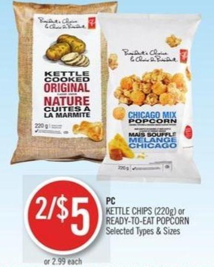 PC Kettle Chips (220g) or Ready-to-eat Popcorn