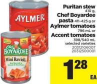 Puritan Stew - 410 g - Chef Boyardee Pasta - 411-425 g Or Aylmer Tomatoes - 796 mL Or Accent Tomatoes - 398/540 mL