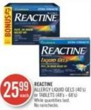 Reactine   Allergy Liquid Gels (40's) or Tablets (48's - 68's)