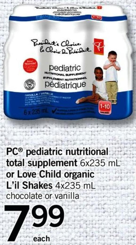 PC Pediatric Nutritional Total Supplement - 6x235 Ml Or Love Child Organic L'il Shakes - 4x235 Ml