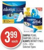 Tampax Pearl Tampons (18's) or Always Infinity Pads (13's - 18's)
