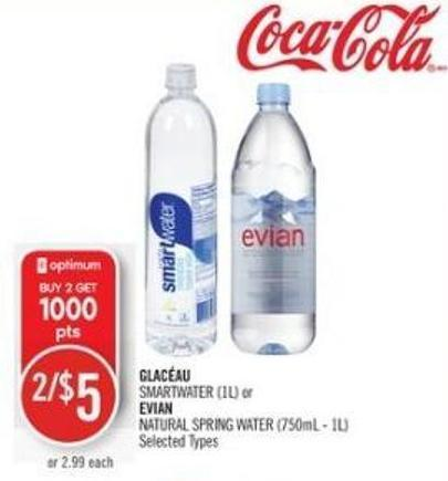 Smartwater (1l) or Evian Natural Spring Water (750ml - 1l)