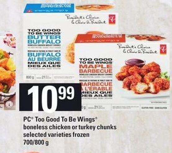 PC Too Good To Be Wings Boneless Chicken Or Turkey Chunks - 700/800 g