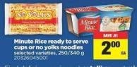 Minute Rice Ready To Serve Cups Or No Yolks Noodles - 250/340 g