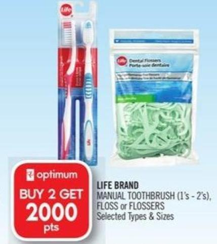 LIFE BRAND MANUAL TOOTHBRUSH (1's - 2's) FLOSS or FLOSSERS