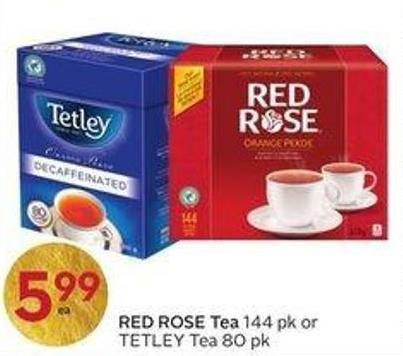 Red Rose Tea 144 Pk or Tetley Tea 80 Pk
