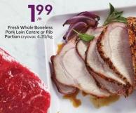 Fresh Whole Boneless Pork Loin Centre or Rib Portion