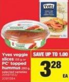 Yves Veggie Slices 155 g Or PC Topped Hummus 280 g