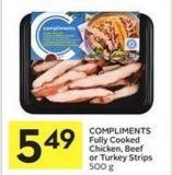Compliments Fully Cooked Chicken - Beef or Turkey Strips 500 g